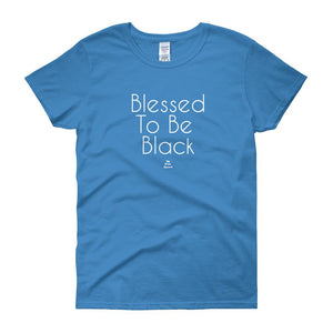 Blessed to Be Black - Women's short sleeve t-shirt