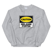 Load image into Gallery viewer, Caution Melanin Poppin - Sweatshirt