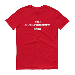 Black Healthcare Administrators Matter - Unisex Short-Sleeve T-Shirt