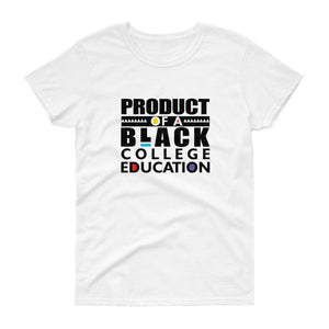 Product Of A Black College Education - Women's short sleeve t-shirt