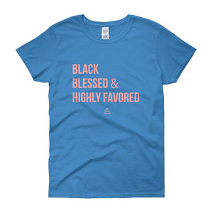 Black Blessed and Highly Favored - Women's short sleeve t-shirt
