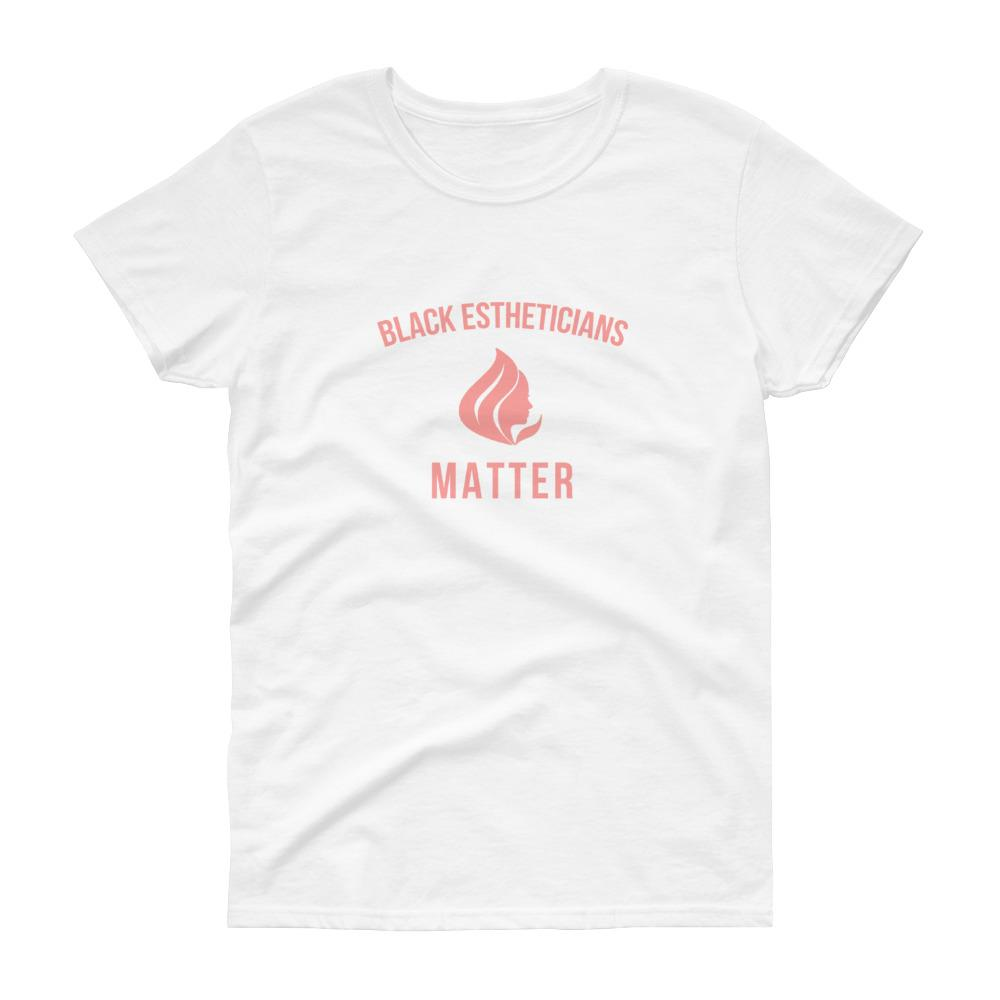 Black Estheticians Matter - Women's short sleeve t-shirt