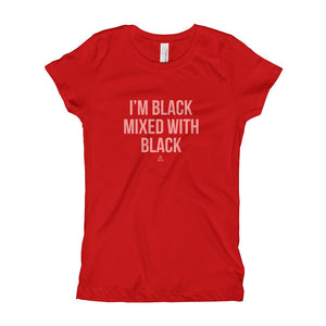 I'm Black Mixed With Black - Girl's T-Shirt (Youth)