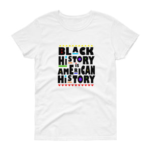 Black History is American History - Women's short sleeve t-shirt