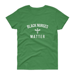 Black Nurses Matter - Women's short sleeve t-shirt