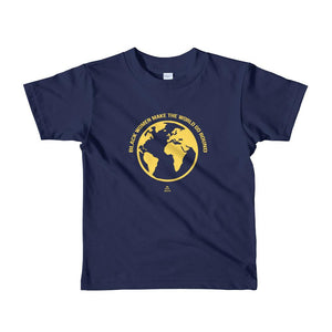 Black Women Make The World Go Round - Toddlers T-shirt
