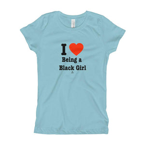 I Love Being A Black Girl - Girl's T-Shirt (Youth)