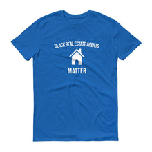 Load image into Gallery viewer, Black Real Estate Agents Matter - Unisex Short-Sleeve T-Shirt
