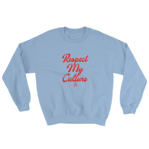 Respect My Culture - Sweatshirt