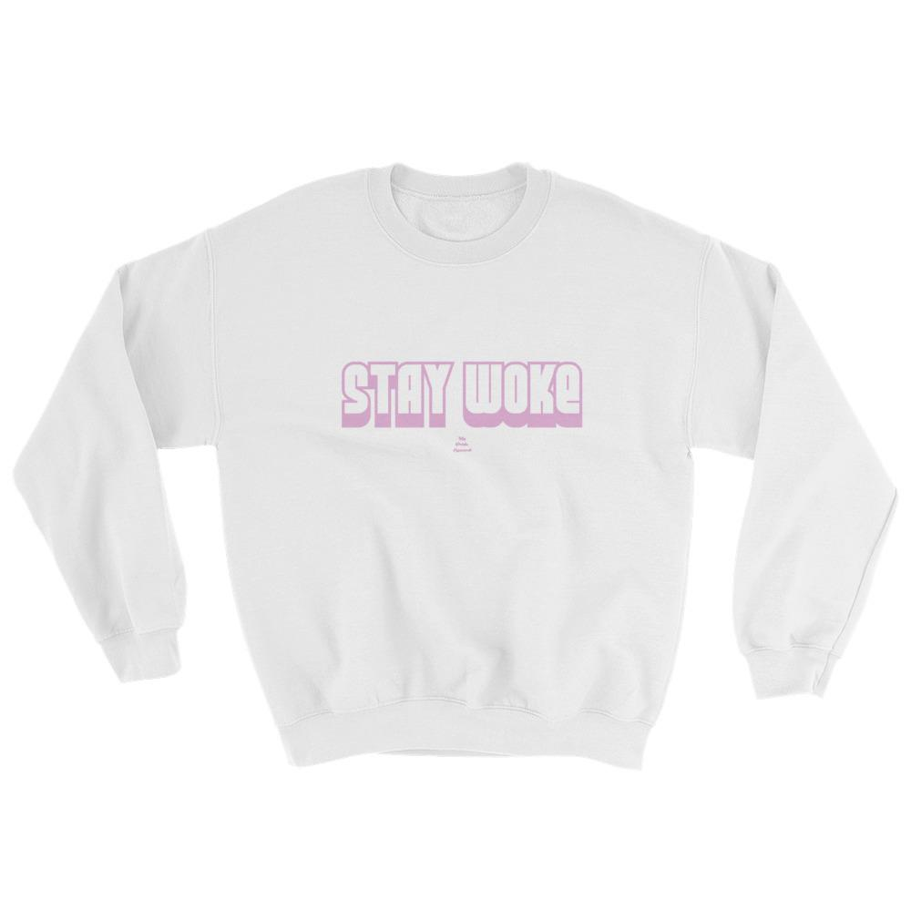 Stay Woke - Sweatshirt