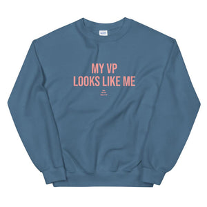 My VP Looks Like Me - Sweatshirt