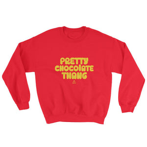 Pretty Chocolate Thang - Sweatshirt
