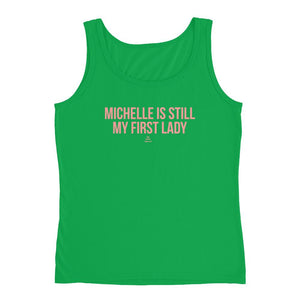 Michelle Is Still My First Lady - Tank Top