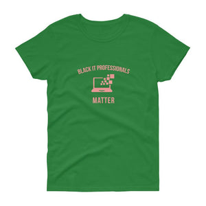 Black IT Professionals Matter - Women's short sleeve t-shirt