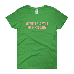 Michelle Is Still My First Lady - Women's short sleeve t-shirt