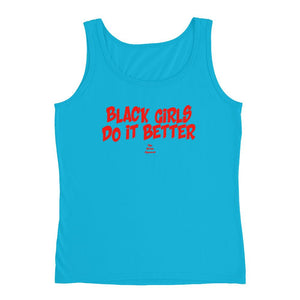 Black Girls Do It Better - Ladies' Tank