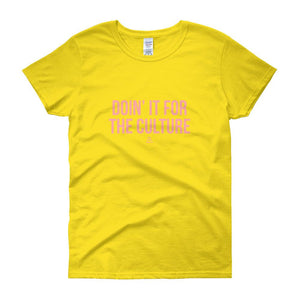 Doin It For The Culture - Women's short sleeve t-shirt