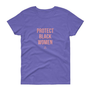 Protect Black Women - Women's short sleeve t-shirt