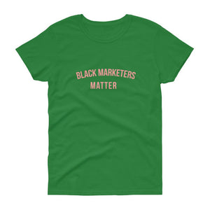 Black Marketers Matter - Women's short sleeve t-shirt