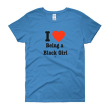 Load image into Gallery viewer, I love Being a Black Girl - Women's short sleeve t-shirt