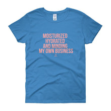 Moisturized Hydrated and Minding My Own Business - Women's short sleeve t-shirt