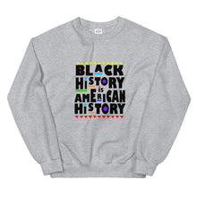 Load image into Gallery viewer, Black History is American History - Sweatshirt
