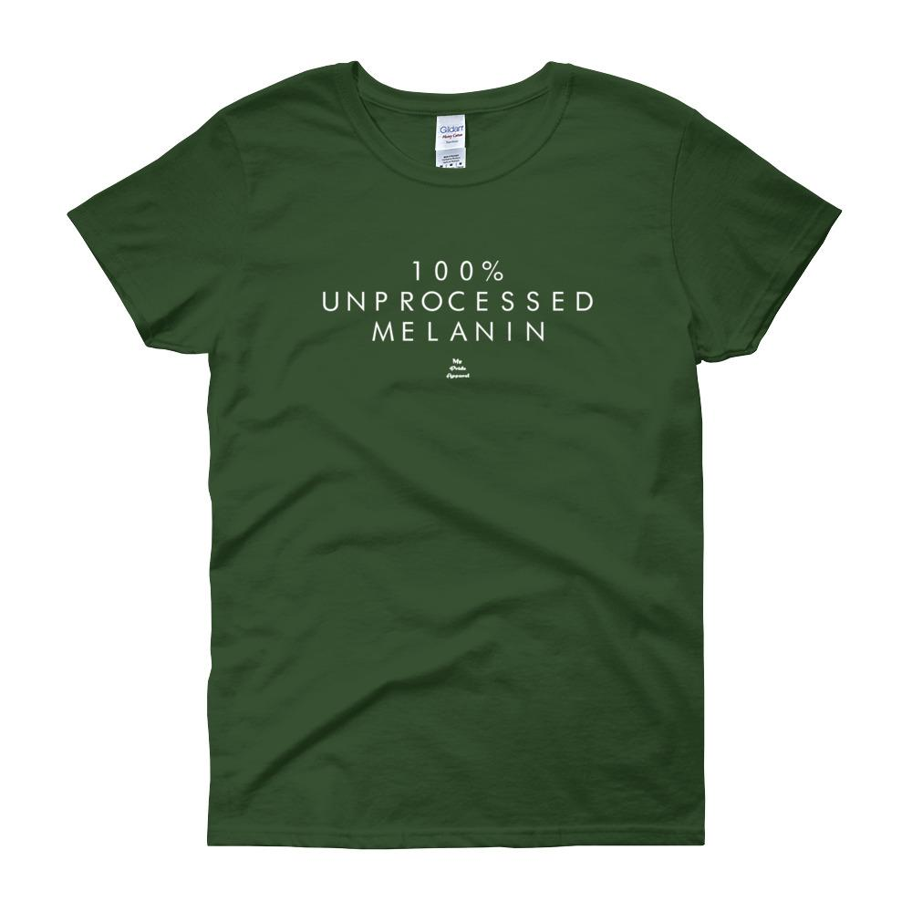 100% Unprocessed Melanin - Women's short sleeve t-shirt