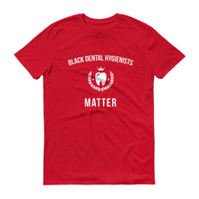 Load image into Gallery viewer, Black Dental Hygienists Matter - Unisex Short-Sleeve T-Shirt