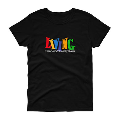 Living Unapologetically Black - Women's short sleeve t-shirt