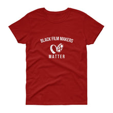Load image into Gallery viewer, Black Film Makers Matter - Women's short sleeve t-shirt