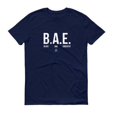 BAE (Black and Educated) -  Men's Short-Sleeve T-Shirt