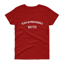 Load image into Gallery viewer, Black HR Professionals Matter 2 - Women's short sleeve t-shirt