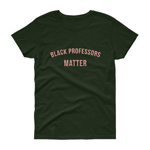 Black Professors Matter - Women's short sleeve t-shirt