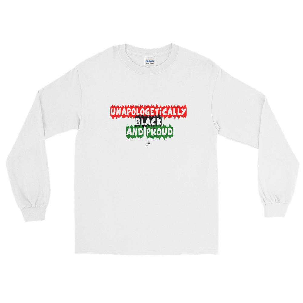 Unapologetically Black and Proud - Long Sleeve T-Shirt