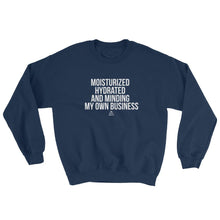 Moisturized Hydrated and Minding My Own Business (white) - Sweatshirt