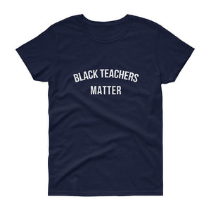 Black Teachers Matter - Women's short sleeve t-shirt