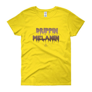 Drippin Melanin - Women's short sleeve t-shirt