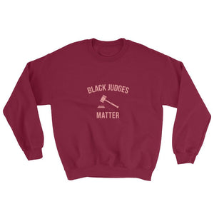 Black Judges Matter - Sweatshirt