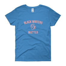 Load image into Gallery viewer, Black Writers Matter - Women's short sleeve t-shirt