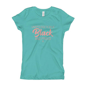 Unapologetically Black And Proud - Girl's T-Shirt (Youth)