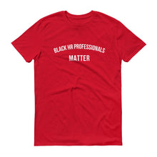 Load image into Gallery viewer, Black HR Professionals Matter - Unisex Short-Sleeve T-Shirt