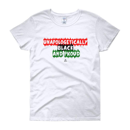 Unapologetically Black and Proud - Women's short sleeve t-shirt