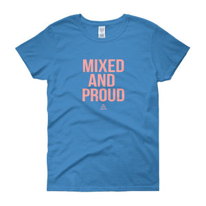 Mixed and Proud - Women's short sleeve t-shirt