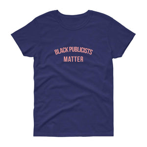 Black Publicists Matter - Women's short sleeve t-shirt