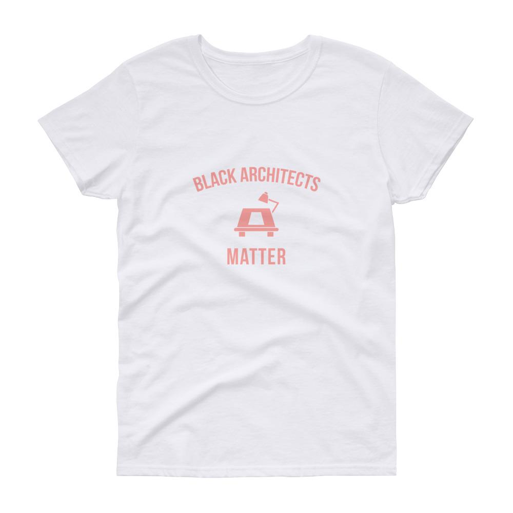 Black Architects Matter -Women's short sleeve t-shirt