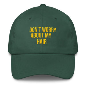 Don't Worry About My Hair - Classic Hat