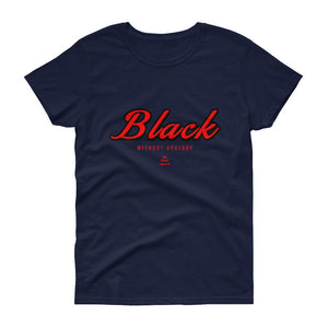 Black Without Apology - Women's short sleeve t-shirt