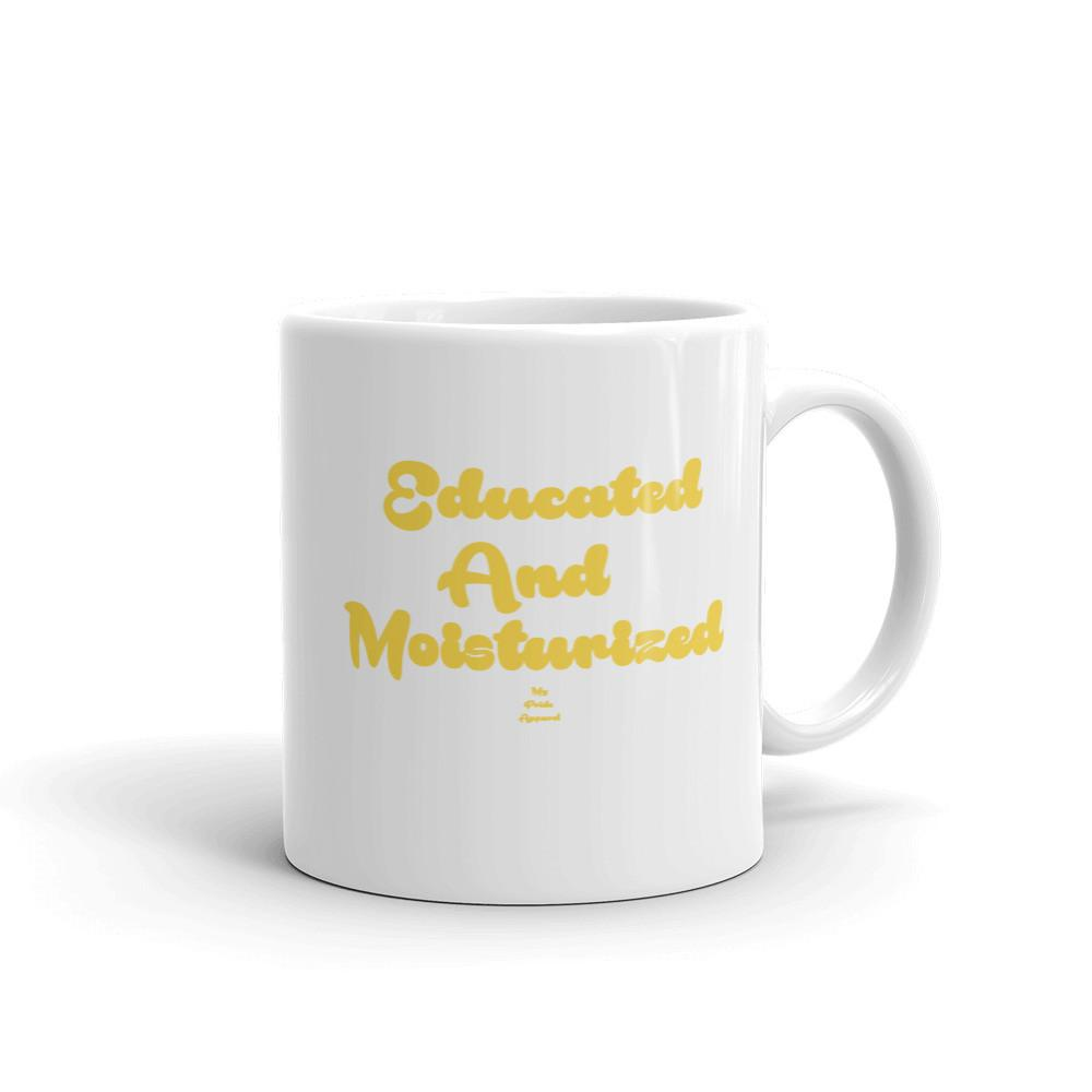 Educated and Moisturized - Mug