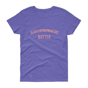 Black Entrepreneurs Matter - Women's short sleeve t-shirt