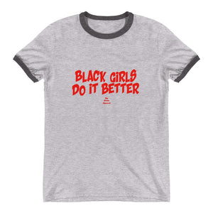 Black Girls Do it Better - Ringer T-Shirt